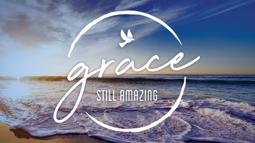 Grace: Still Amazing Sermon Series