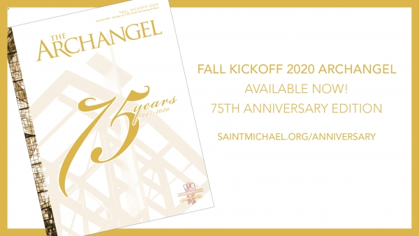 The ARCHANGEL Magazine | FALL KICKOFF 2020 75th Anniversary Edition