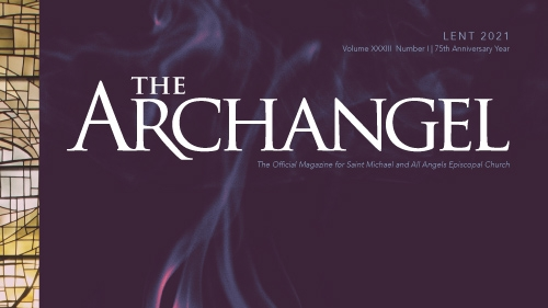 THE ARCHANGEL Magazine | Lent 2021 | 75th Anniversary Year