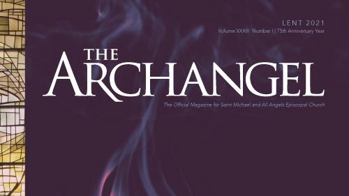 THE ARCHANGEL Magazine | Lent 2021 | 75th Anniversary Year