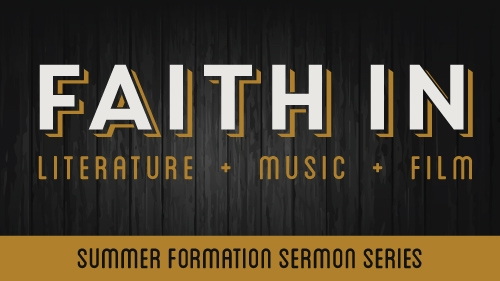Faith: In Literature, Music, and Film