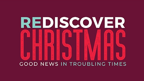 Rediscover Christmas in Contemporary Advent Sermon Series