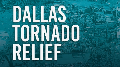 Support Dallas Tornado Relief Efforts
